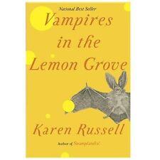 Vampires in the Lemon Grove: Stories by Russell, Karen