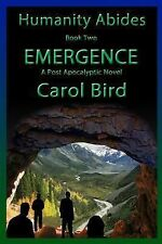 Humanity Abides Ser.: Emergence - a Post Apocalyptic Novel (2013, Paperback)