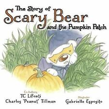 Corner33BearBooks. com Ser.: The Story of Scary Bear and the Pumpkin Patch by...