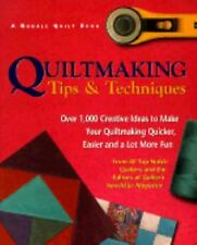 Quiltmaking Tips and Techniques : Over 1,000 Creative Ideas to Make Your...