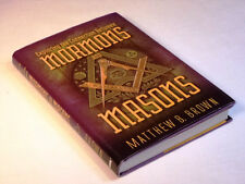 Exploring the Connection Between Mormons and Masons by Matthew B. Brown...
