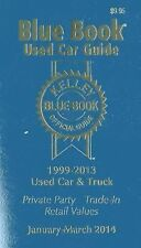 Kelley Blue Book® Used Car Guide: Consumer Edition January-March 2014, Kelley Bl