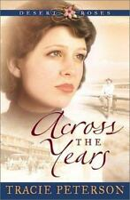 Desert Roses: ACROSS THE YEARS . Tracie Peterson pb .