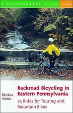 Backcountry Guides: Backroad Bicycling in Eastern Pennsylvania : 25 Rides for...