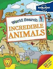 World Search - Incredible Animals by Lonely Planet Publications Staff (2014,...