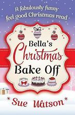 Bella's Christmas Bake Off by Sue Watson (2015, Paperback)