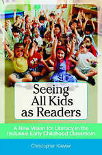 Seeing All Kids as Readers by Christopher Kliewer (paperback book)