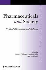 Sociology of Health and Illness Monographs: Pharmaceuticals and Society :...