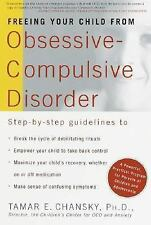 Freeing Your Child from Obsessive-Compulsive Disorder: A Powerful, Practical Pro