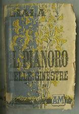 LIBRO ANTICO-ROMANZO-IL PIANORO DELLE GINESTRE-ANNO 1947
