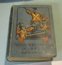 With Wellington in Spain F.S. Brereton A Tale of the Peninsula 1914 Rainey Pics