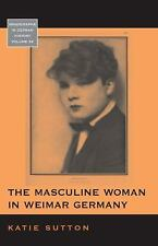 The Masculine Woman in Weimar Germany (Monographs in German History), , Sutton,