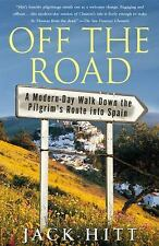 Off the Road : A Modern-Day Walk down the Pilgrim's Route into Spain by Jack...