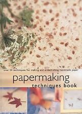 Papermaking Techniques Book: Over 50 Techniques for Making and Embellishing Hand