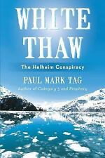 White Thaw : The Helheim Conspiracy by Paul Mark Tag (2013, Paperback)
