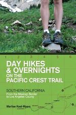 Day Hikes and Overnights on the Pacific Crest Trail: Southern California: From t