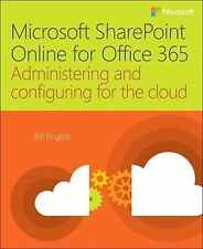 Managing Sharepoint Online for Office 365 : Administering and Configuring for...