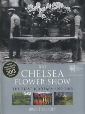 Chelsea Flower Show : The First 100 Years, 1913-2013 by Brent Elliott (2014,...