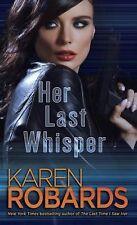 HER LAST WHISPER BY KAREN ROBARDS (2015) SC, VGC, A THRILLER TIL THE END
