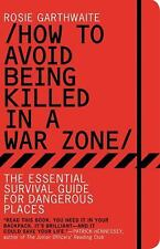 How to Avoid Being Killed in a War Zone: The Essential Survival Guide -ExLibrary