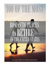 100 of the Most Romantic Places to Retire in the United States by Alex Trost...
