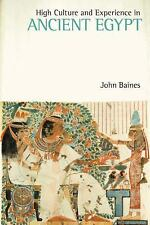 High Culture and Experience in Ancient Egypt by John Baines (2013, Hardcover)