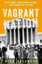 Vagrant Nation : Police Power, Goluboff Advance Review Copy Paperback