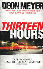 Thirteen Hours by Deon Meyer, Paperback, New Book