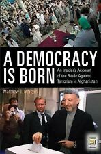 A Democracy Is Born: An Insider's Account of the Battle Against Terror-ExLibrary