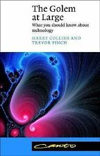 Canto Ser.: The Golem at Large : What You Should Know about Technology by...