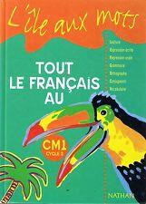 Manuel Tout LE FRANCAIS Au CM1  L'île aux mots * Bentolila * NATHAN scolaire