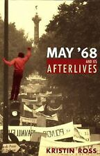 May '68 and Its Afterlives by Ross, Kristin