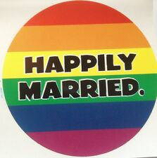 """HAPPILY MARRIED GAY Lesbian Marriage BUMPER STICKER 3"""" inch  Circle LGBT"""
