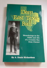 Deep East Texas Bull Meanderings in the 30's & 40's Country Boy Chester