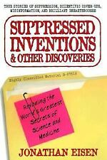 Suppressed Inventions and Other Discoveries by Eisen, Jonathan