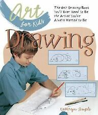 Art for Kids: Drawing: The Only Drawing Book You'll Ever Need to Be the Artist