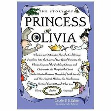 The Story of Princess Olivia : Wherein an Optimistic Slip of a Girl Brings...