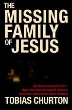 The Missing Family of Jesus: An Inconvenient Truth - How the Church Erased Jesu