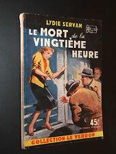 LE VERROU N° 65 - LE MORT DE LA VINGTIEME HEURE  - Lydie Servan - 1953
