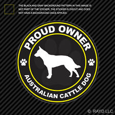 Proud Owner Australian Cattle Dog Sticker Decal Adhesive Vinyl dog canine pet