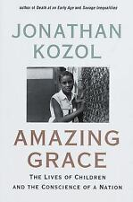 Amazing Grace : The Lives of Children and the Conscience of a Nation by Jonat...