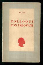 GORKI MAKSIM COLLOQUI CON I GIOVANI GIOVENTU NUOVA 1950 LETTERATURA RUSSA