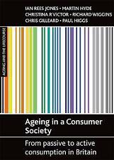 Ageing in a Consumer Society: From Passive to Active Consumption in-ExLibrary