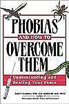 Phobias And How To Overcome Them: Understanding And Beating Your Fears by Bell