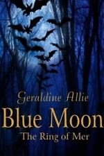Seers of the Moon: Blue Moon: the Ring of Mer by Geraldine Allie (2014,...