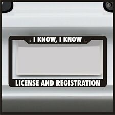 I know I know license and Registration License Plate Frame JDM Funny holder Car