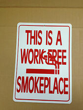 This Is A Work-Free Smokeplace Gift PVC  Street Sign bar man cave 8.5 * 12