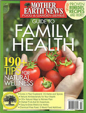 Mother Earth News GUIDE to FAMILY HEALTH 190+ Tips for NATURAL WELLNESS Remedies
