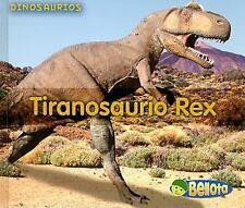 Tiranosaurio Rex = Tyrannosaurus Rex (Dinosaurios) (Spanish Edition)