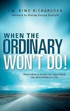 When the Ordinary Won't Do! by L. A. Kimo Richardson (2007, Paperback)